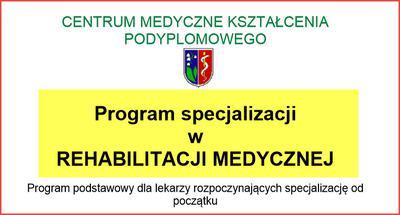 Program specjalizacji lekarskiej Rehabilitacja Medyczna